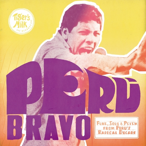 Various Artists - Peru Bravo: Funk, Soul & Psych from Peru's Radical Decade