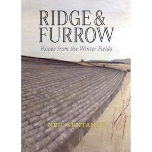 Ridge & Furrow: Voices from the Winter Fields by Neil Sentance