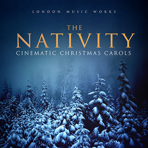 London Music Works - The Nativity (Cinematic Christmas Carols)