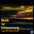 Musik für Entspannung - Yoga, SPA , Wellness Musik