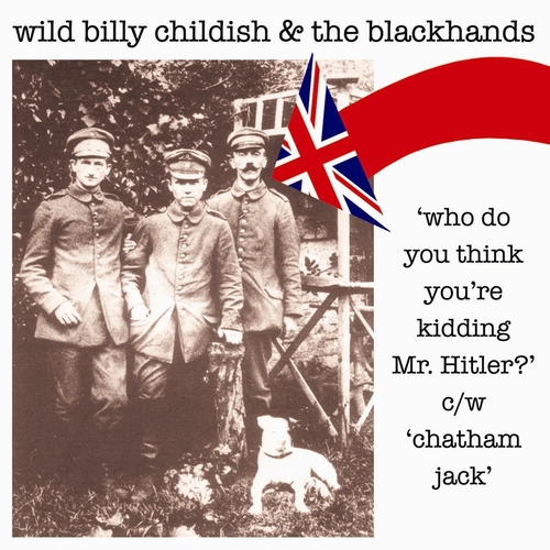 Wild Billy Childish And The Blackhands - Who Do You Think You Are Kidding Mr Hitler?