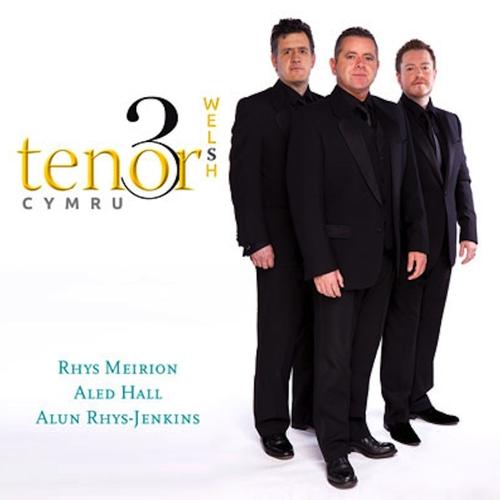 Tri Tenor Cymru - The Three Welsh Tenors