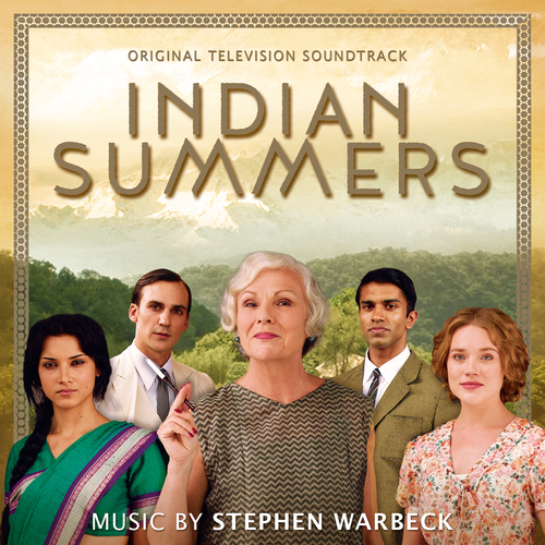 Stephen Warbeck - Indian Summers (Original Television Soundtrack)