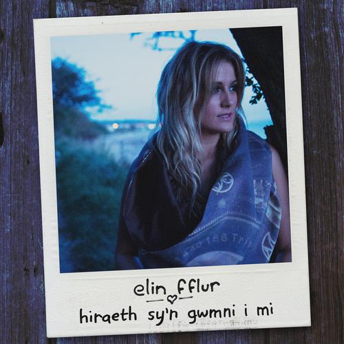 Elin Fflur - Hiraeth sy'n gwmni i mi