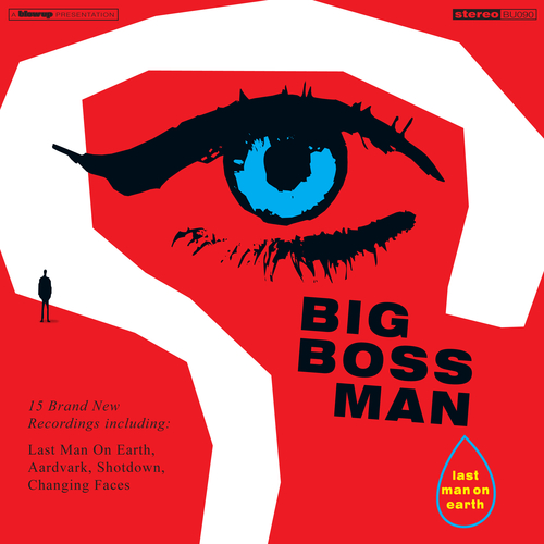 Big Boss Man - Last Man On Earth