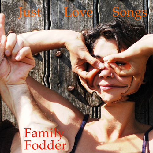 Family Fodder - Just Love Songs (Remastered)