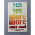 Yes Yes More More by Anna Wood