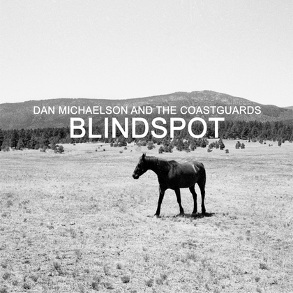Dan Michaelson and The Coastguards - Blindspot cover