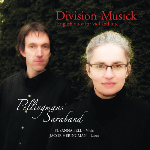 Pellingmans' Saraband - Division-Musick: English duos for viol and lute