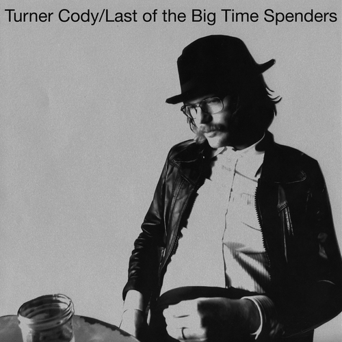 Turner Cody - Last of the Big Time Spenders