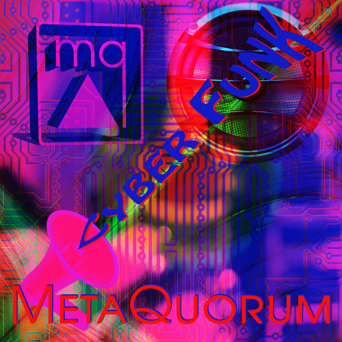 MetaQuorum - CYBER FUNK (Sungle)