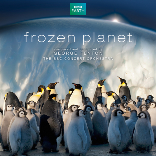 George Fenton & The BBC Concert Orchestra - Frozen Planet