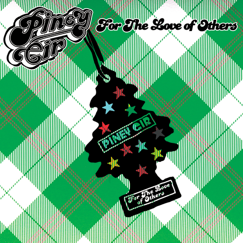 Piney Gir - For The Love Of Others