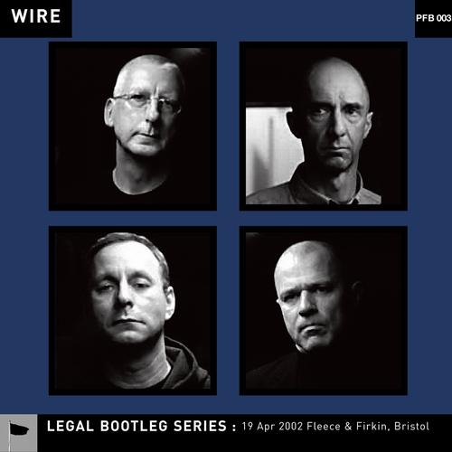 Wire - 19 Apr 2002 Fleece & Firkin, Bristol