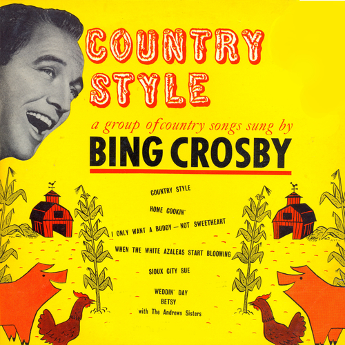 Bing Crosby feat. The Andrews Sisters - Country Style (Remastered)