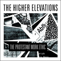 HIGHER ELEVATIONS, THE - The Protestant Work Ethic