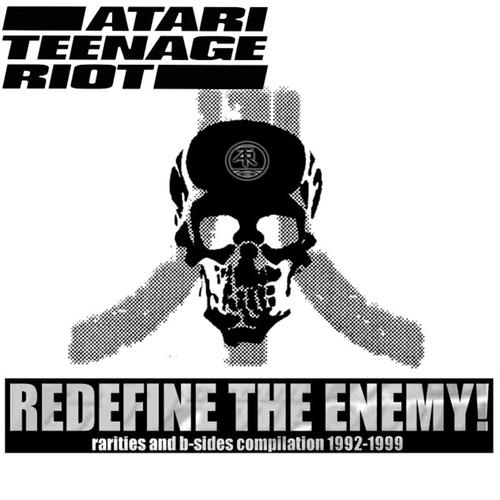 Atari Teenage Riot - Redefine the Enemy