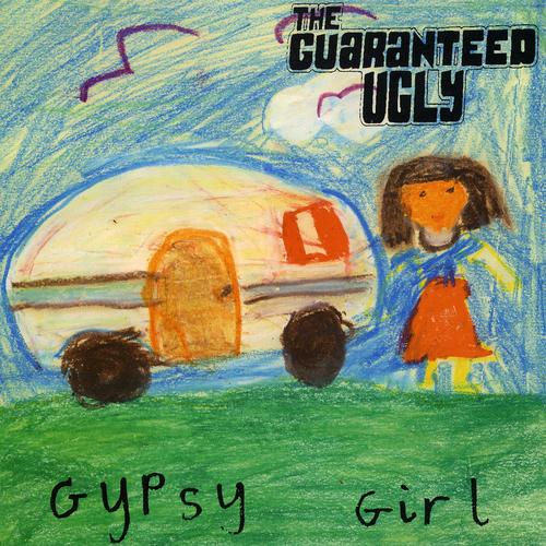 Guaranteed Ugly - Gypsy Girl