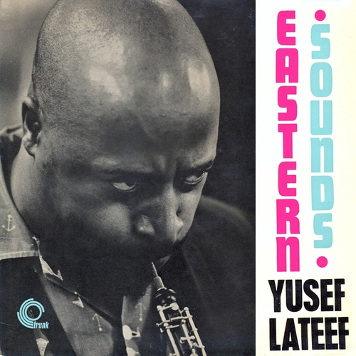 Yusef Lateef - Eastern Sounds (Remastered)