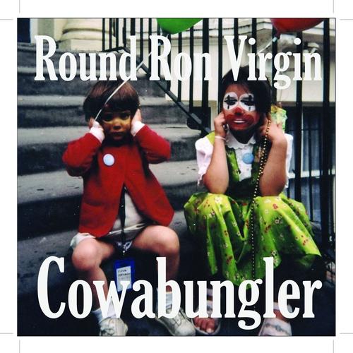 Round Ron Virgin - Cowabungler