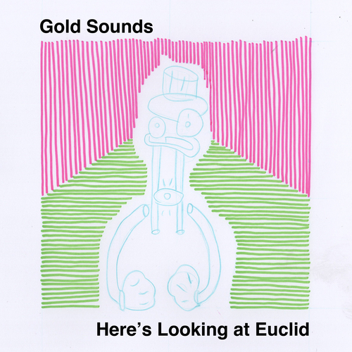 Gold Sounds - Here's Looking at Euclid