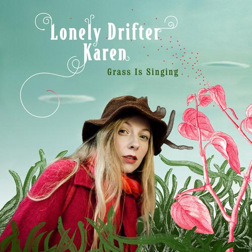 Lonely Drifter Karen - Grass Is Singing
