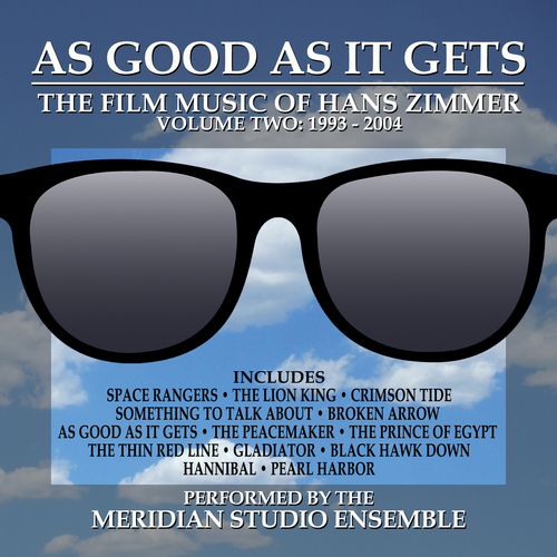 The Meridian Studio Ensemble - As Good As It Gets: The Film Music of Hans Zimmer - 1993-2004