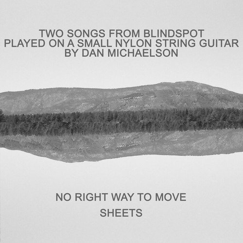 Dan Michaelson - Two Songs from Blindspot Played On a Small Nylon String Guitar