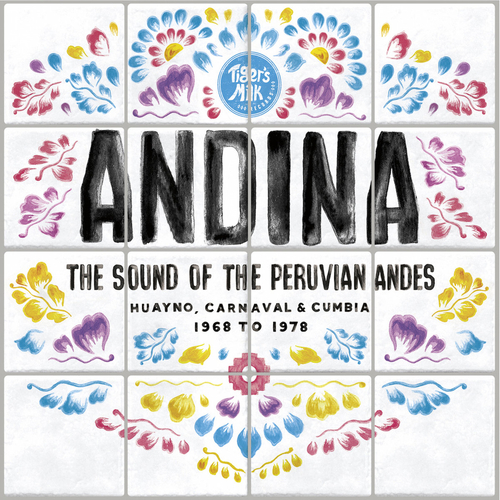 Various Artists - ANDINA: Huayno, Carnaval and Cumbia - The Sound of the Peruvian Andes 1968​​-​​1978