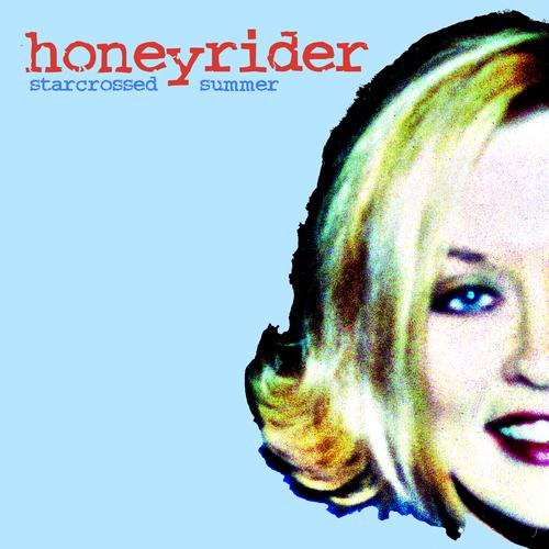 Honeyrider - Starcrossed Summer