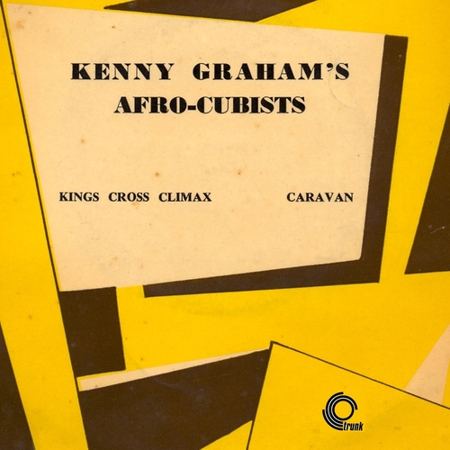 Kenny Graham's Afro Cubists - King's Cross Climax / Caravan