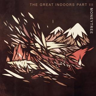 The Great Indoors Part III