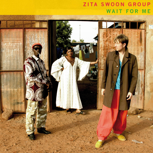 Zita Swoon Group - Wait For Me