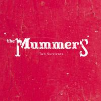 The Mummers - 2 Survivors