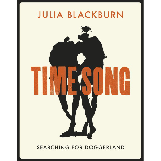 Time Song: Searching for Doggerland by Julia Blackburn