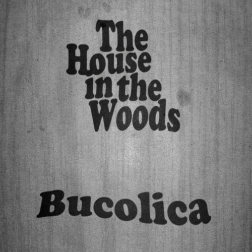 The House In the Woods - Bucolica