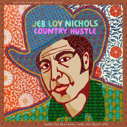 Jeb Loy Nichols - Country Hustle