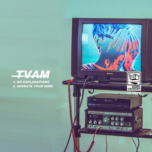 TVAM - No Explanations
