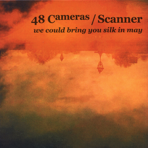 Scanner 48 Cameras - We Could Bring You Silk in May