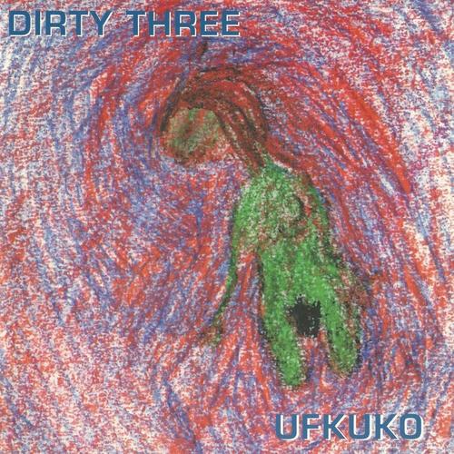Dirty Three - UFKUKO