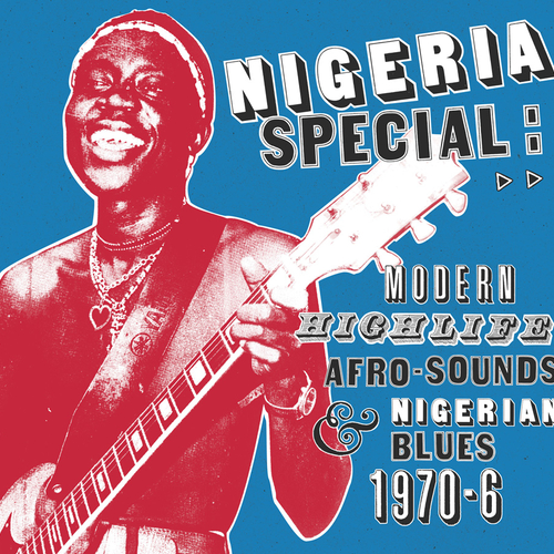 Various Artists - Nigeria Special: Modern Highlife, Afro-Sounds & Nigerian Blues 1970-6