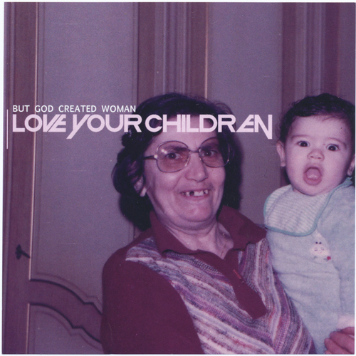 But God Created Woman - Love your children