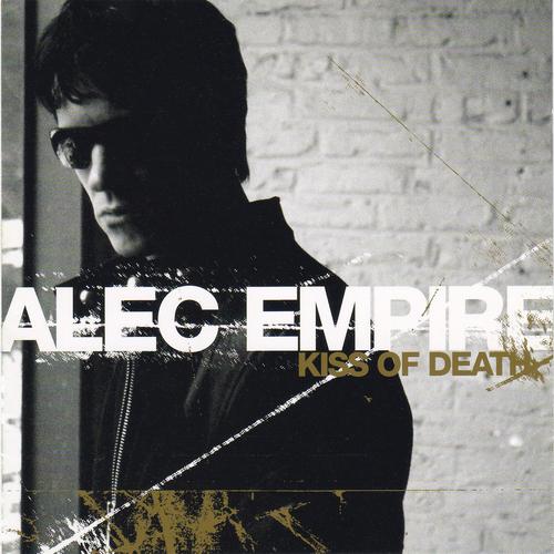 Alec Empire - Kiss of Death
