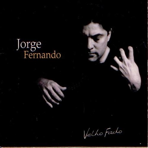 Jorge Fernando - Velho Fado