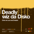 Deadly Wiz Da Disco