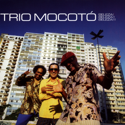 Trio Mocoto - Beleza! Beleza!! Beleza!!!