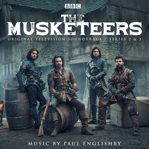 Paul Englishby - The Musketeers - Series 2 & 3 (Original Television Soundtrack)