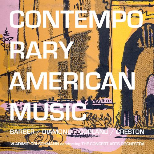 Vladimir Golschmann Conducting The Concert Arts Orchestra - Contemporary American Music: Barber, Diamond, Coplan, Creston