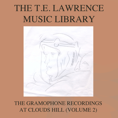 Various Artists - The T E Lawrence (Lawrence of Arabia) Music Library, Vol. 2: The Gramophone Recordings At Clouds Hill