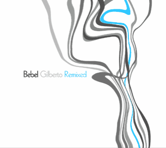 Bebel Gilberto - Bebel Gilberto Remixed - vinyl 2